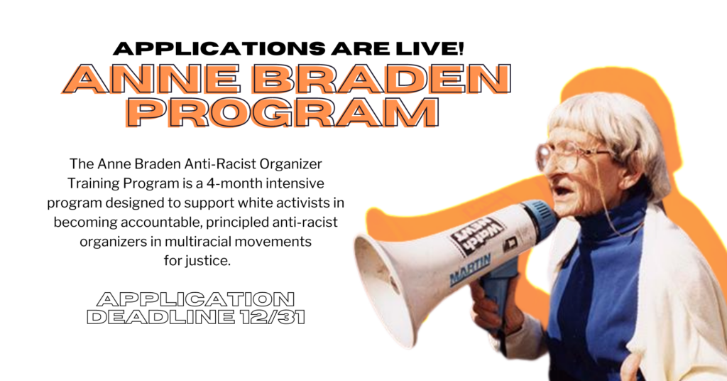 "Image of Anne Braden: white woman with white hair speaking into a mega phone. Orange shadow. Text reads: ""Applications are Live: Anne Braden Program"""
